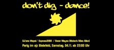 Don't dig - dance!